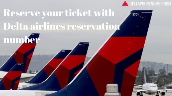 Reserve your ticket with Delta airlines reservation number